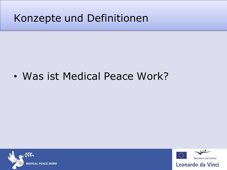 Konzepte und Definitionen Was ist Medical Peace Work?