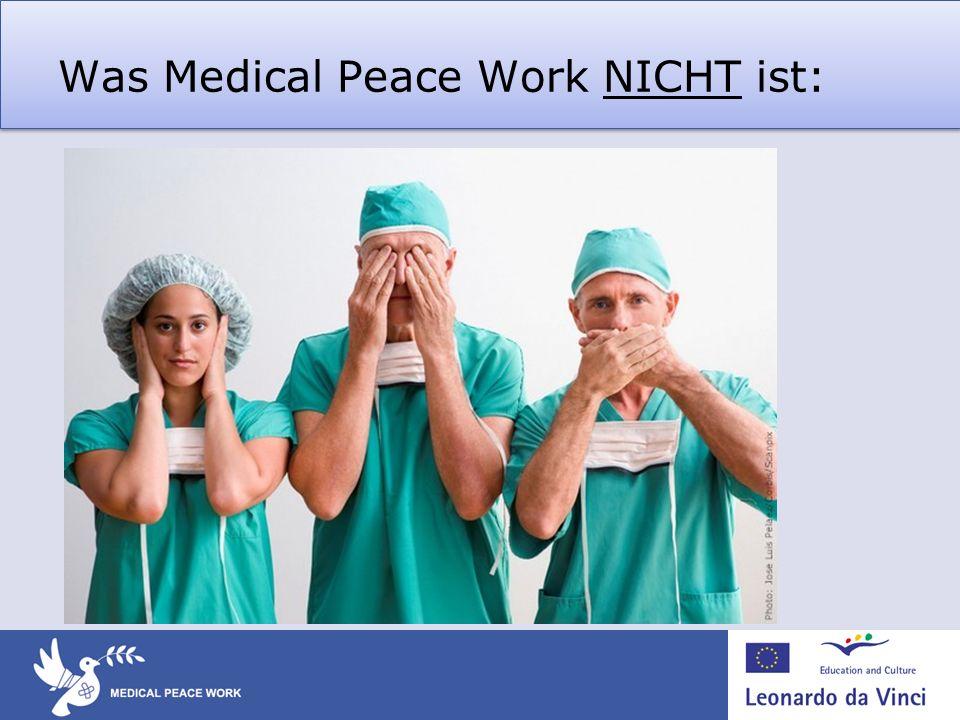 Was Medical Peace Work NICHT ist: