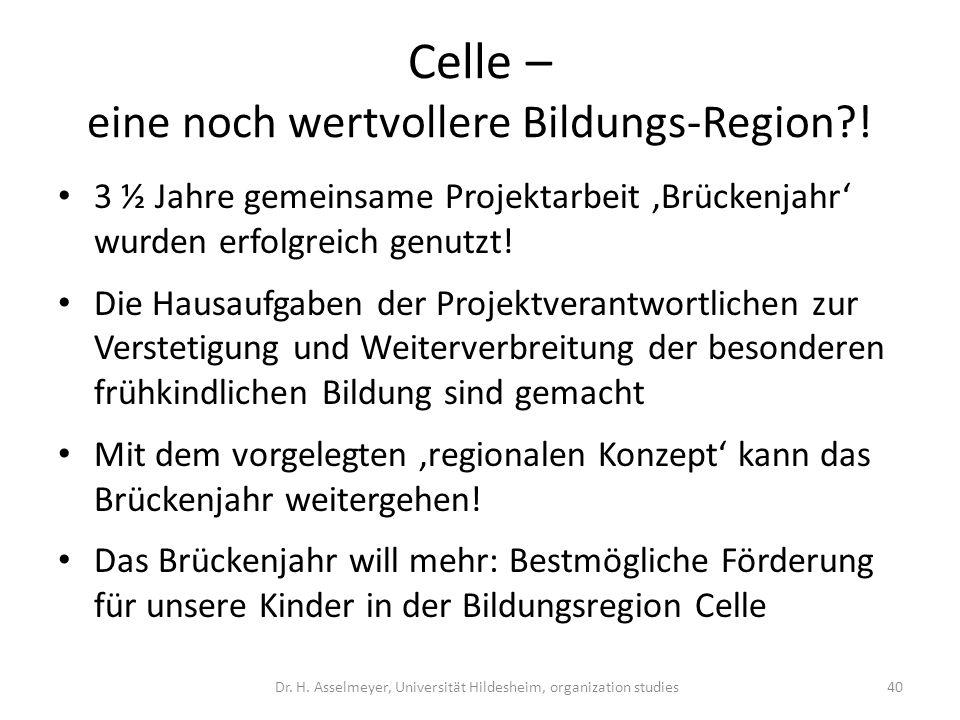 Celle – eine noch wertvollere Bildungs-Region?! 3 ½ Jahre gemeinsame Projektarbeit Brückenjahr wurden erfolgreich genutzt! Die Hausaufgaben der Projek