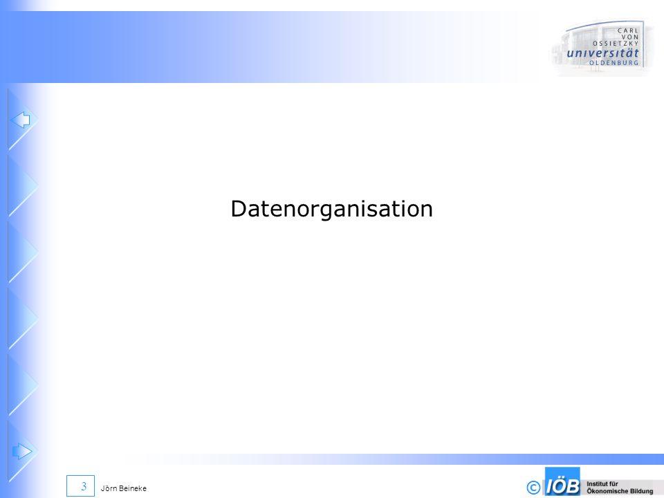 © Jörn Beineke 14 Anlegen einer Datenbank Datenmodellierung Logische Datenbankorganisation Data Description Language © P.