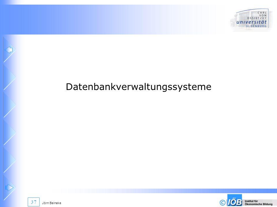 © Jörn Beineke 37 Datenbankverwaltungssysteme