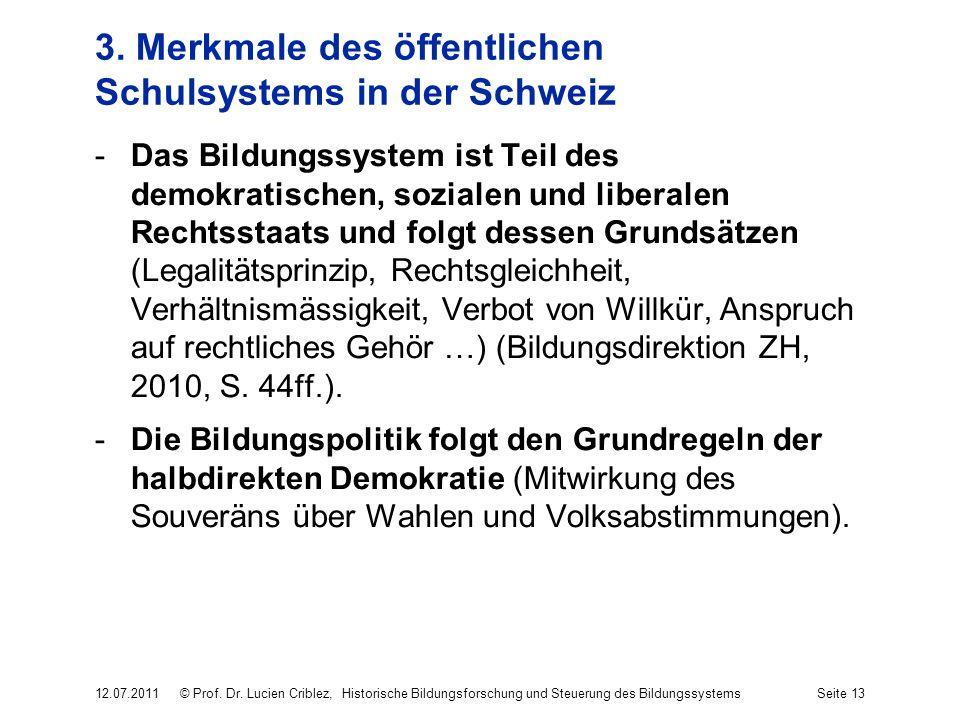3. Merkmale des öffentlichen Schulsystems in der Schweiz -Das Bildungssystem ist Teil des demokratischen, sozialen und liberalen Rechtsstaats und folg