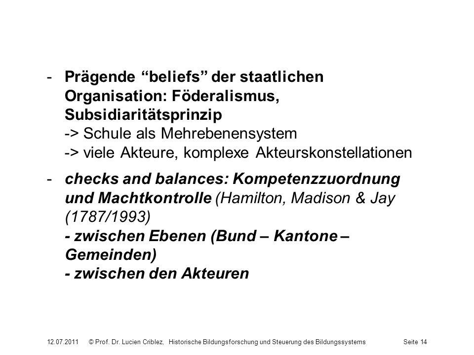 -Prägende beliefs der staatlichen Organisation: Föderalismus, Subsidiaritätsprinzip -> Schule als Mehrebenensystem -> viele Akteure, komplexe Akteursk