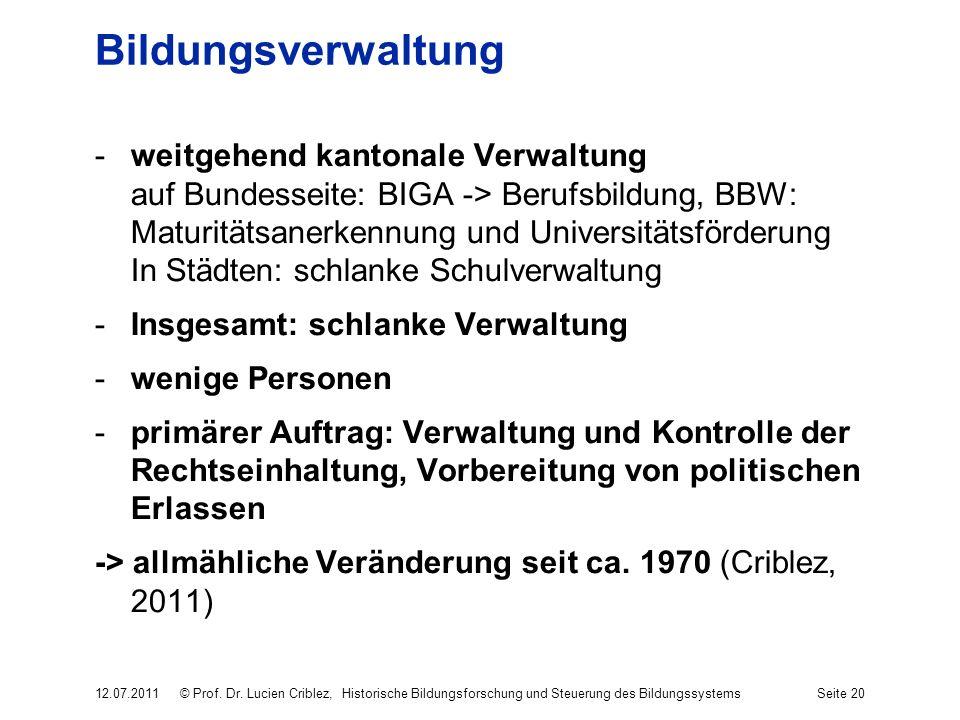 Bildungsverwaltung -weitgehend kantonale Verwaltung auf Bundesseite: BIGA -> Berufsbildung, BBW: Maturitätsanerkennung und Universitätsförderung In St