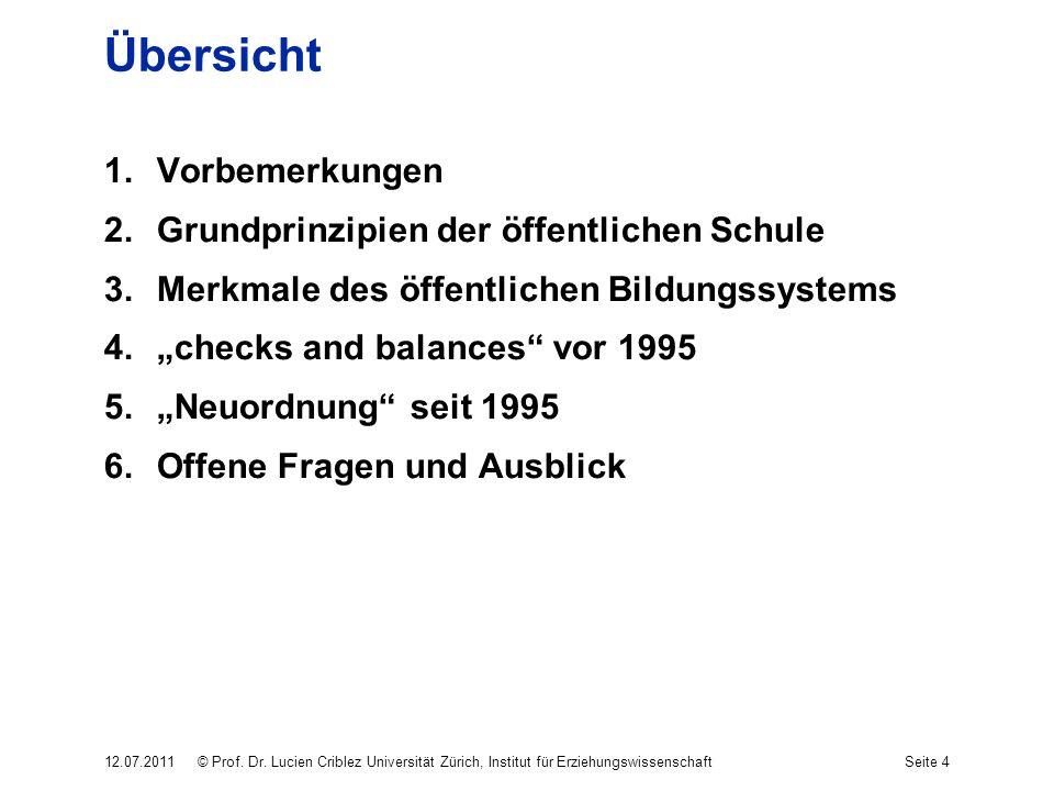 Übersicht 1.Vorbemerkungen 2.Grundprinzipien der öffentlichen Schule 3.Merkmale des öffentlichen Bildungssystems 4.checks and balances vor 1995 5.Neuo