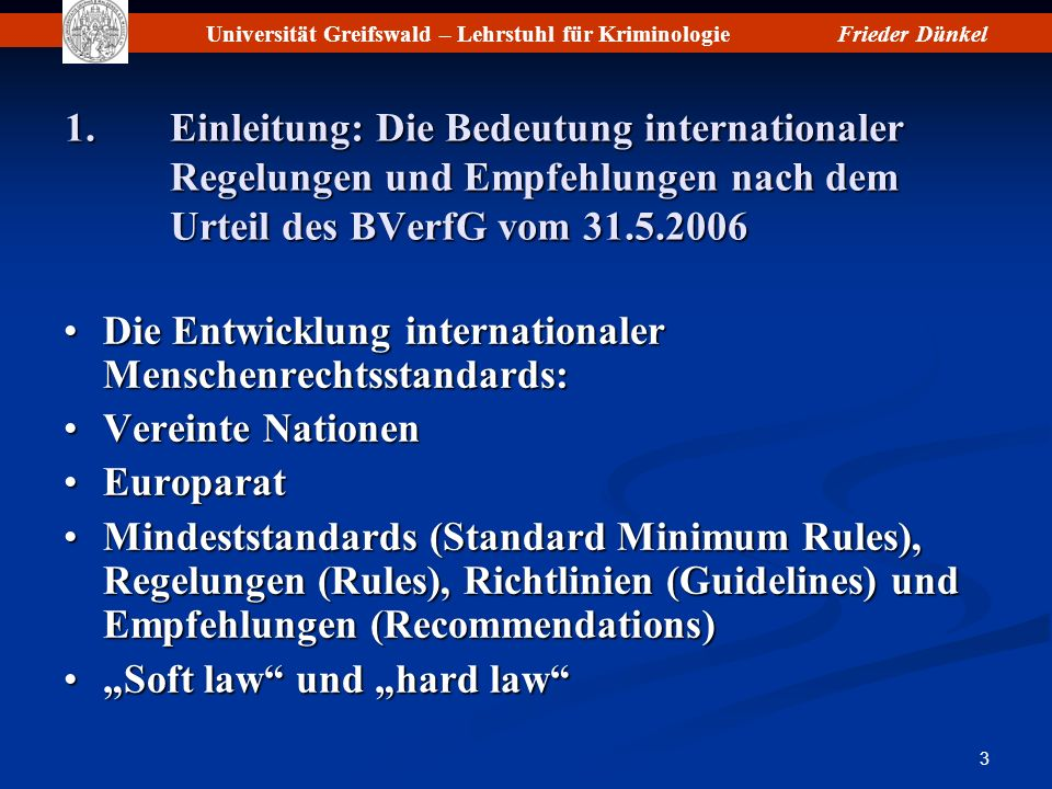 Universität Greifswald – Lehrstuhl für KriminologieFrieder Dünkel 14 Basic Principles (5) 8.Sanctions or measures shall not be implemented in a manner that aggravates their afflictive character or poses an undue risk of physical or mental harm.