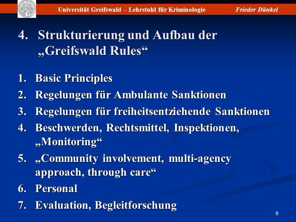Universität Greifswald – Lehrstuhl für KriminologieFrieder Dünkel 20 Basic Principles (11) 17.Young adult offenders may, where appropriate, be regarded as juveniles and dealt with accordingly.