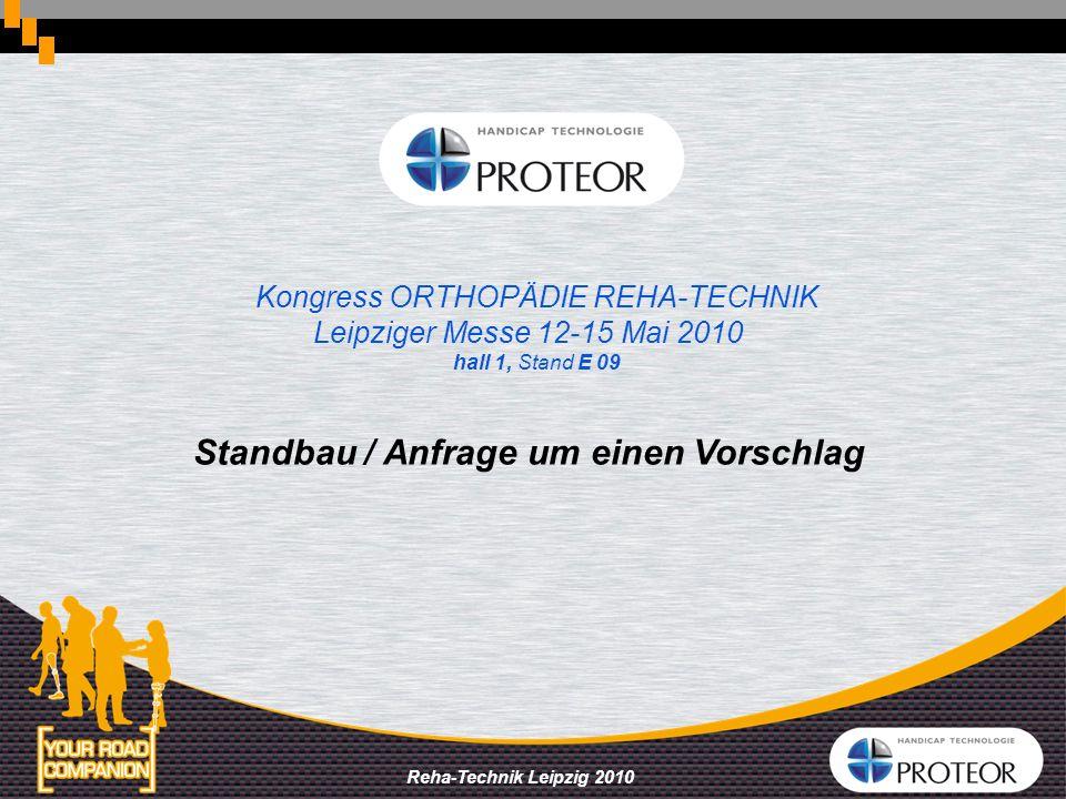 Reha-Technik Leipzig 2010 Gesamte Fläche : 132 m² Die vier Seiten sind offen, ungebaute Standfläche Standart : Modulbauweise Tischlerweise Gemischt .