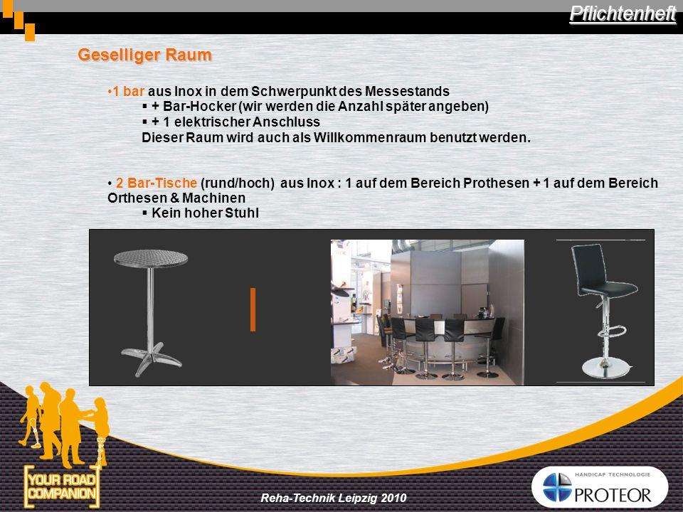 Reha-Technik Leipzig 2010 Geselliger Raum 1 bar aus Inox in dem Schwerpunkt des Messestands + Bar-Hocker (wir werden die Anzahl später angeben) + 1 el