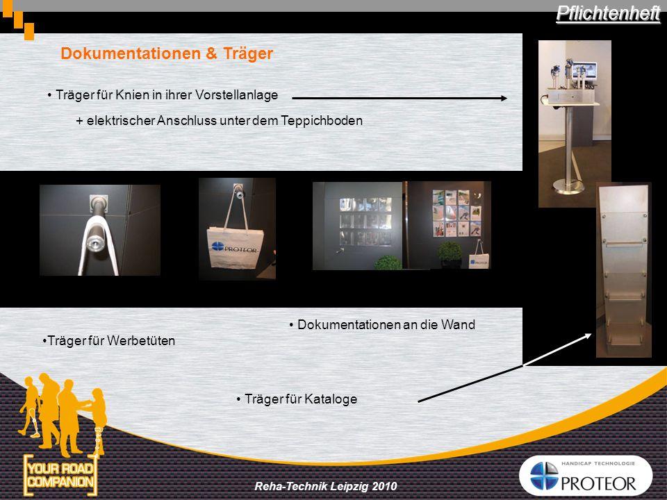 Reha-Technik Leipzig 2010 Dokumentationen & Träger Dokumentationen an die Wand Pflichtenheft Träger für Knien in ihrer Vorstellanlage + elektrischer A