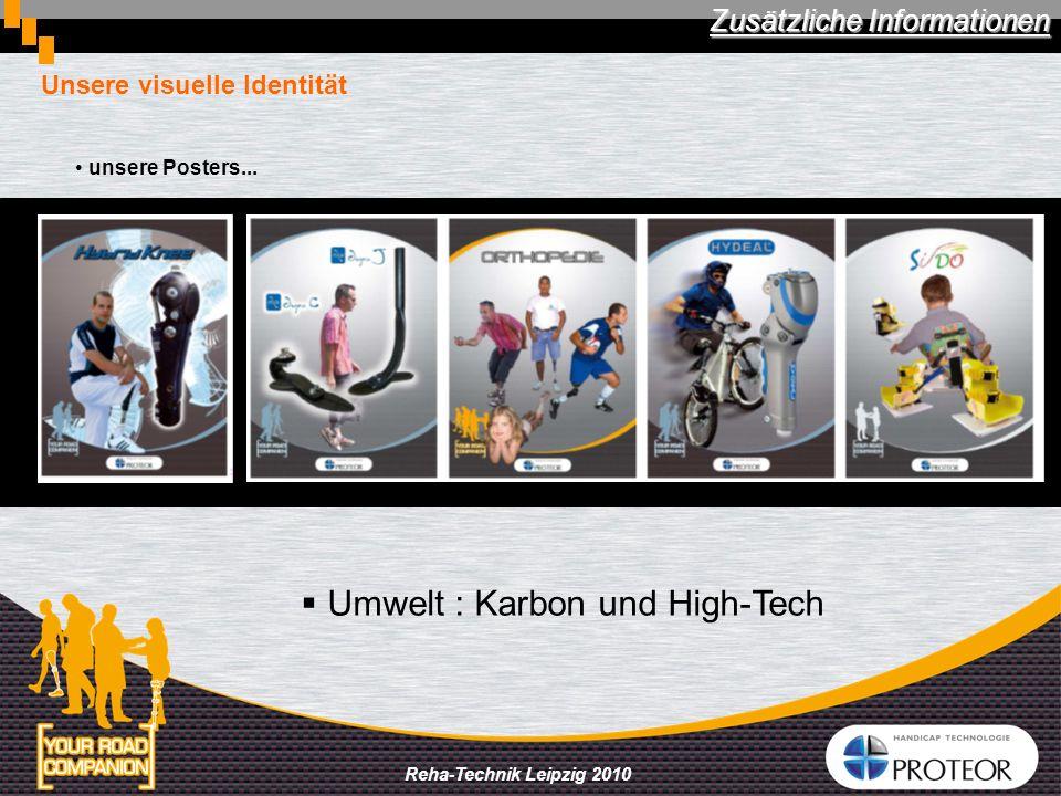 Reha-Technik Leipzig 2010 Unsere visuelle Identität unsere Posters... Zusätzliche Informationen Umwelt : Karbon und High-Tech