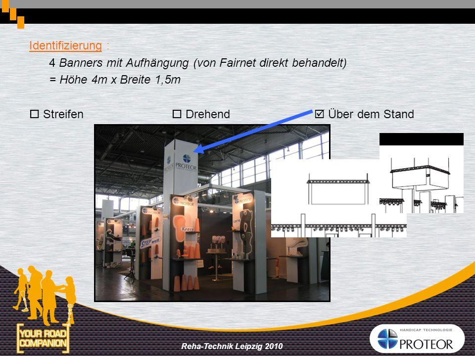 Reha-Technik Leipzig 2010 Identifizierung : 4 Banners mit Aufhängung (von Fairnet direkt behandelt) = Höhe 4m x Breite 1,5m Streifen Drehend Über dem
