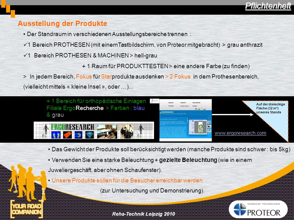 Reha-Technik Leipzig 2010 Ausstellung der Produkte + 1 Bereich für orthopädische Einlagen Filiale ErgoRecherche > Farben : blau & grau Der Standraum i