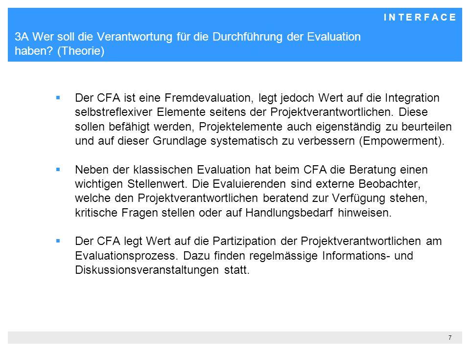 I N T E R F A C E 7 3A Wer soll die Verantwortung für die Durchführung der Evaluation haben.