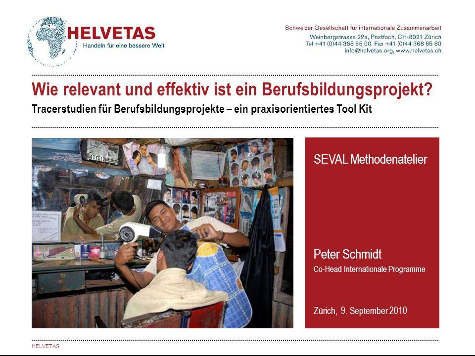 Wie relevant und effektiv ist ein Berufsbildungsprojekt? Tracerstudien für Berufsbildungsprojekte – ein praxisorientiertes Tool Kit SEVAL Methodenatel