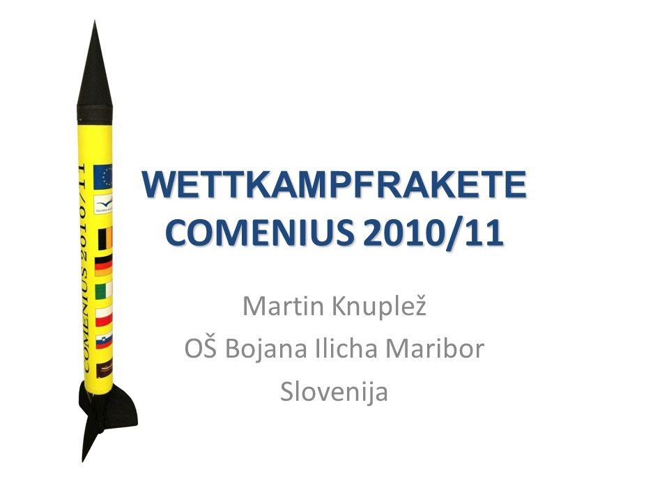 WETTKAMPFRAKETE COMENIUS 2010/11 Martin Knuplež OŠ Bojana Ilicha Maribor Slovenija