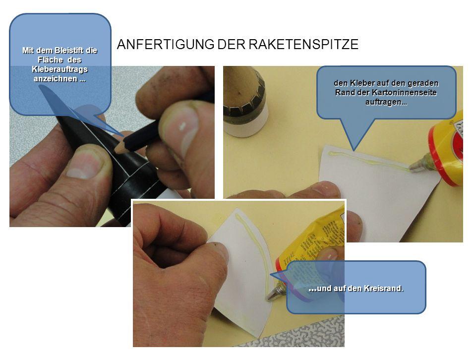 ANFERTIGUNG DER RAKETENSPITZE den Kleber auf den geraden Rand der Kartoninnenseite auftragen … Mit dem Bleistift die Fläche des Kleberauftrags anzeich