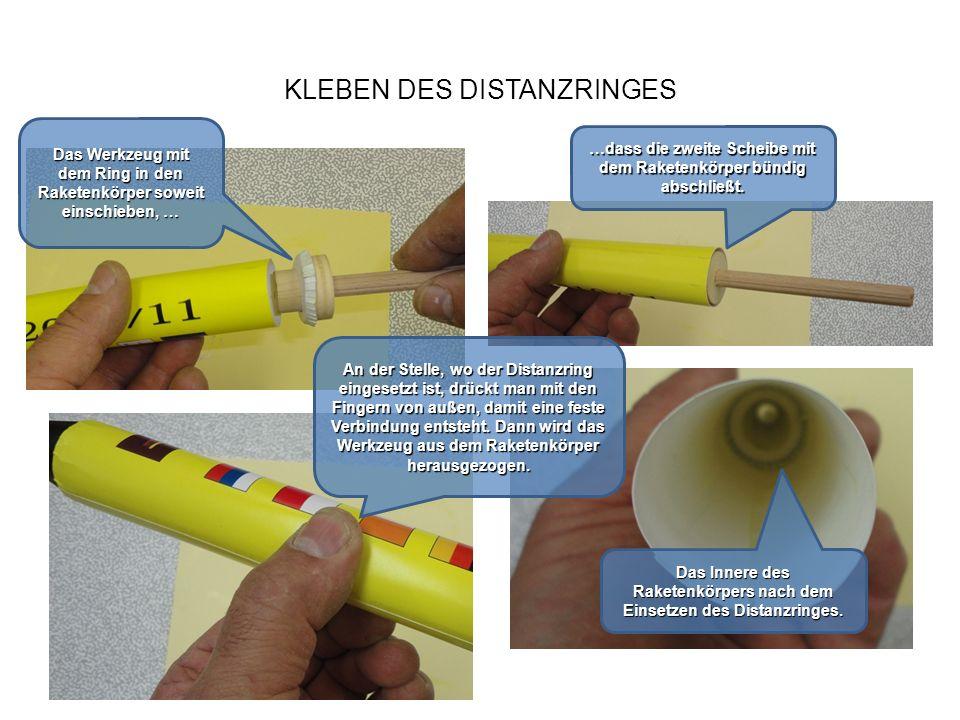 KLEBEN DES DISTANZRINGES …dass die zweite Scheibe mit dem Raketenkörper bündig abschließt. Das Werkzeug mit dem Ring in den Raketenkörper soweit einsc