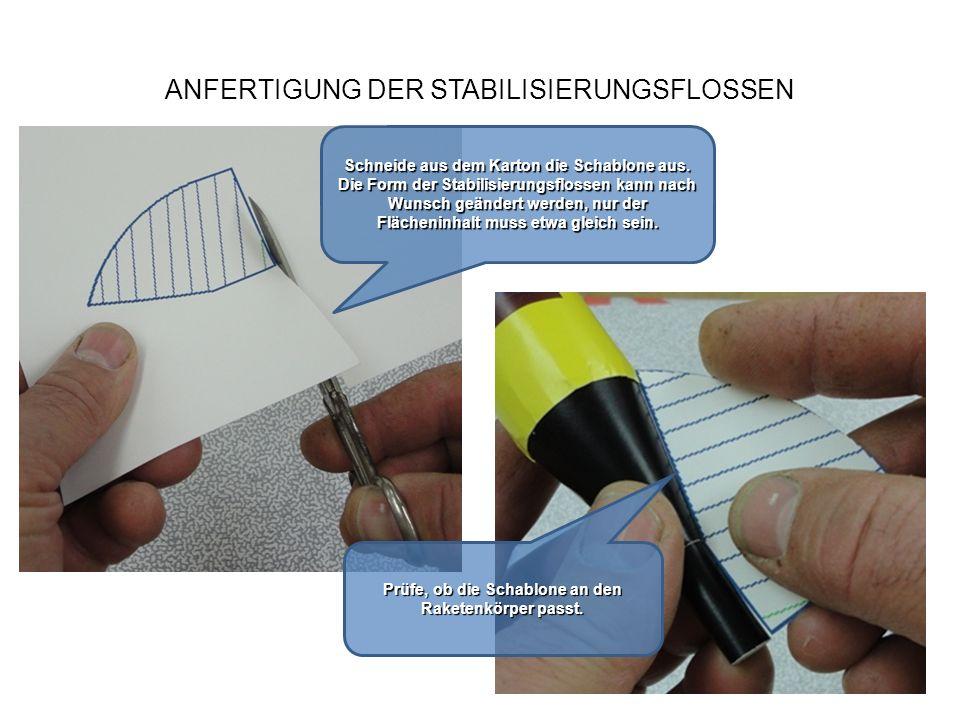 ANFERTIGUNG DER STABILISIERUNGSFLOSSEN Schneide aus dem Karton die Schablone aus. Die Form der Stabilisierungsflossen kann nach Wunsch geändert werden
