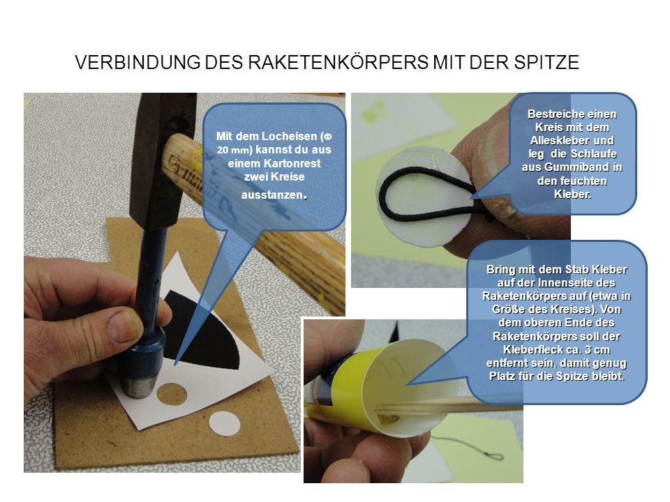 VERBINDUNG DES RAKETENKÖRPERS MIT DER SPITZE. Mit dem Locheisen ( Ф 20 mm) kannst du aus einem Kartonrest zwei Kreise ausstanzen. Bestreiche einen Kre