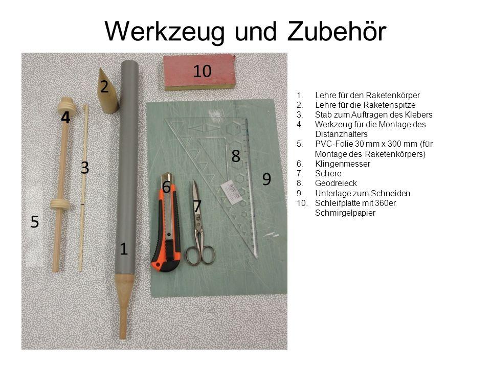 Werkzeug und Zubehör 1 2 3 4 5 1.Lehre für den Raketenkörper 2.Lehre für die Raketenspitze 3.Stab zum Auftragen des Klebers 4.Werkzeug für die Montage