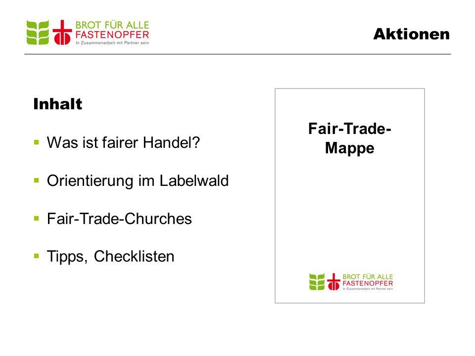 Aktionen Fair-Trade- Mappe Inhalt Was ist fairer Handel.