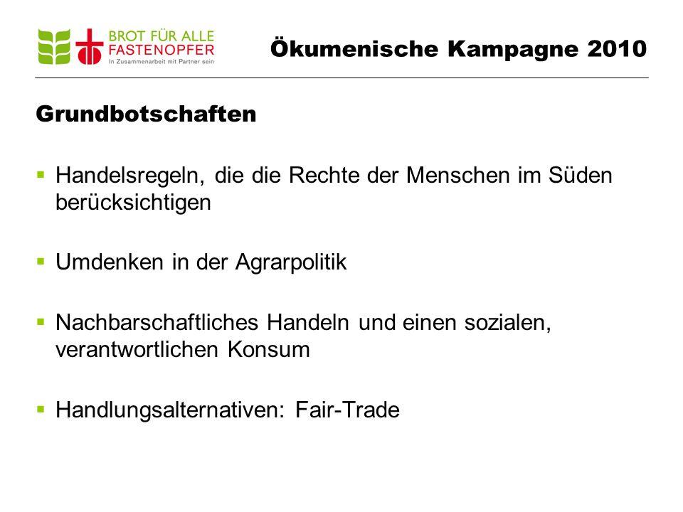 Ökumenische Kampagne 2010 Kampagnensujet und Slogan Die Agentur: Spielmann / Felser / Leo Burnett – www.sflb.ch