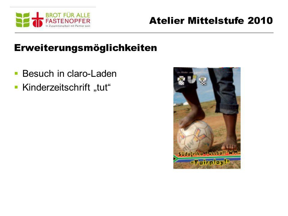 Erweiterungsmöglichkeiten Besuch in claro-Laden Kinderzeitschrift tut Atelier Mittelstufe 2010