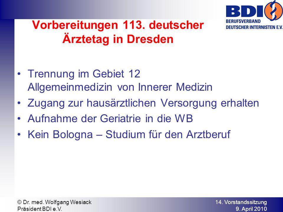 Vorbereitungen 113. deutscher Ärztetag in Dresden Trennung im Gebiet 12 Allgemeinmedizin von Innerer Medizin Zugang zur hausärztlichen Versorgung erha