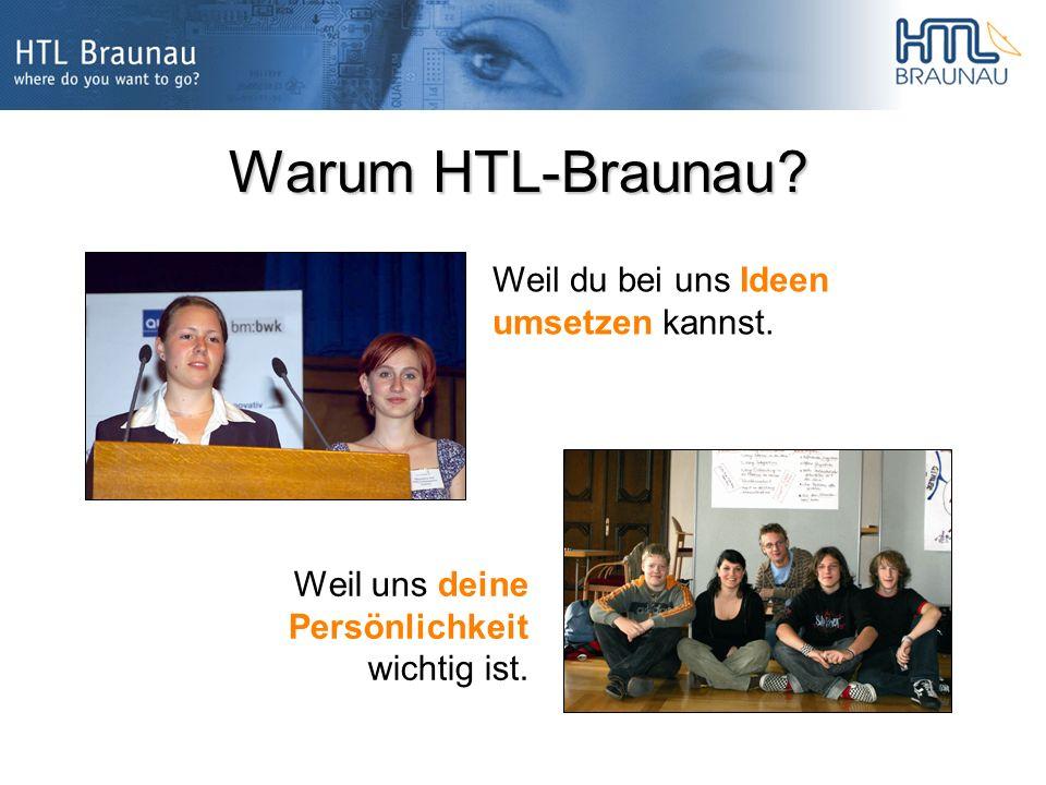Warum HTL-Braunau. Weil uns deine Persönlichkeit wichtig ist.
