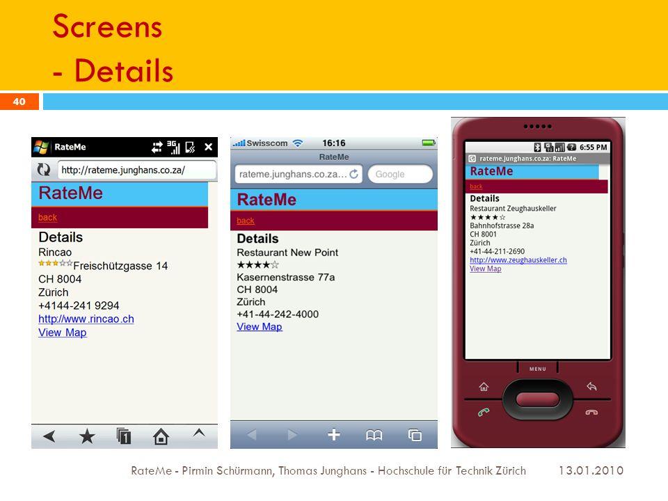 Screens - Details 13.01.2010 RateMe - Pirmin Schürmann, Thomas Junghans - Hochschule für Technik Zürich 40 Detail-Ansicht