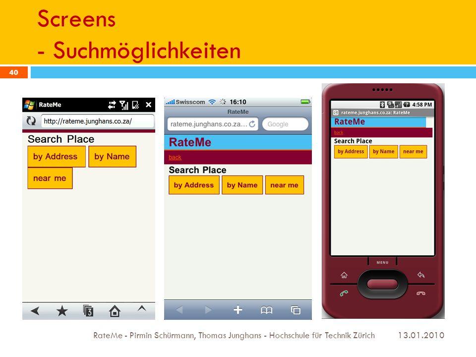 Screens - Suchmöglichkeiten 13.01.2010 RateMe - Pirmin Schürmann, Thomas Junghans - Hochschule für Technik Zürich 40