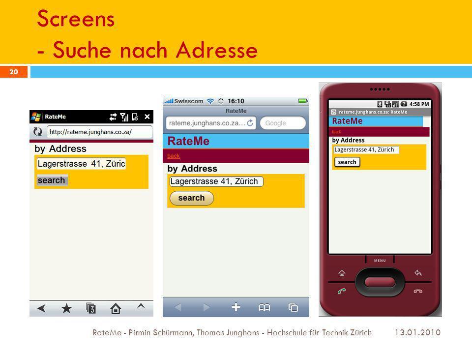 Screens - Suche nach Adresse 13.01.2010 RateMe - Pirmin Schürmann, Thomas Junghans - Hochschule für Technik Zürich 20