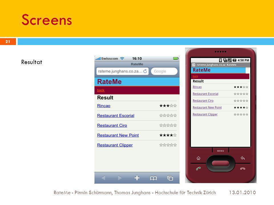 Screens 13.01.2010 RateMe - Pirmin Schürmann, Thomas Junghans - Hochschule für Technik Zürich 21 Resultat