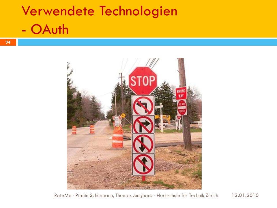 Verwendete Technologien - OAuth 13.01.2010 RateMe - Pirmin Schürmann, Thomas Junghans - Hochschule für Technik Zürich 34