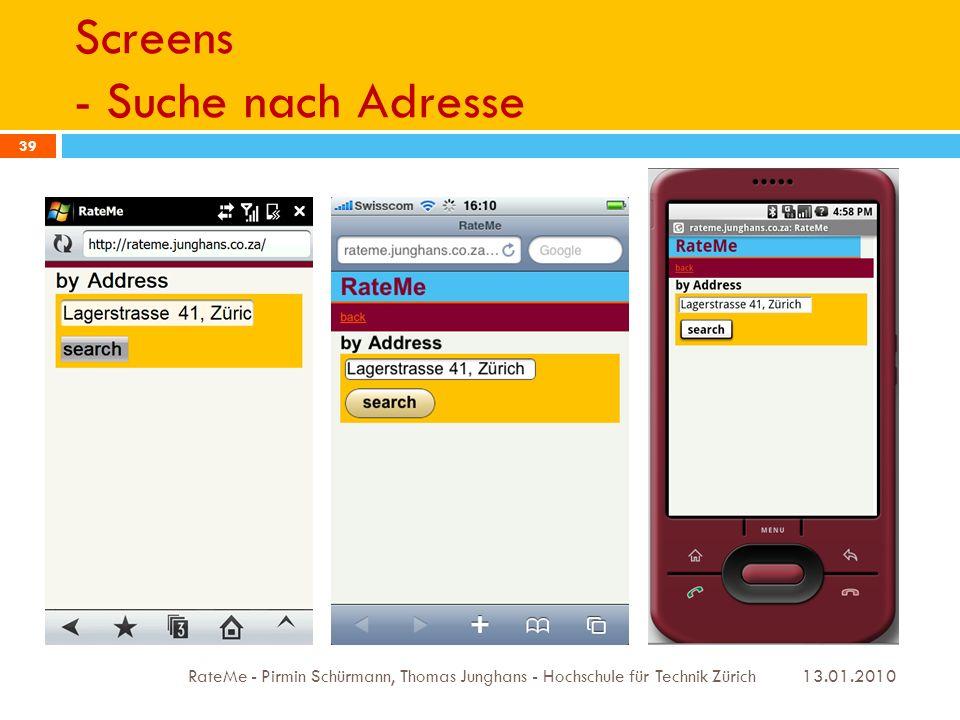 Screens - Suche nach Adresse 13.01.2010 RateMe - Pirmin Schürmann, Thomas Junghans - Hochschule für Technik Zürich 39