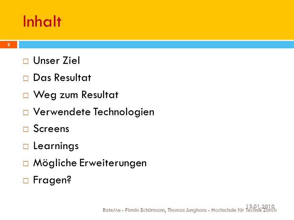 Unsere Ziele 13.01.2010 RateMe - Pirmin Schürmann, Thomas Junghans - Hochschule für Technik Zürich 3