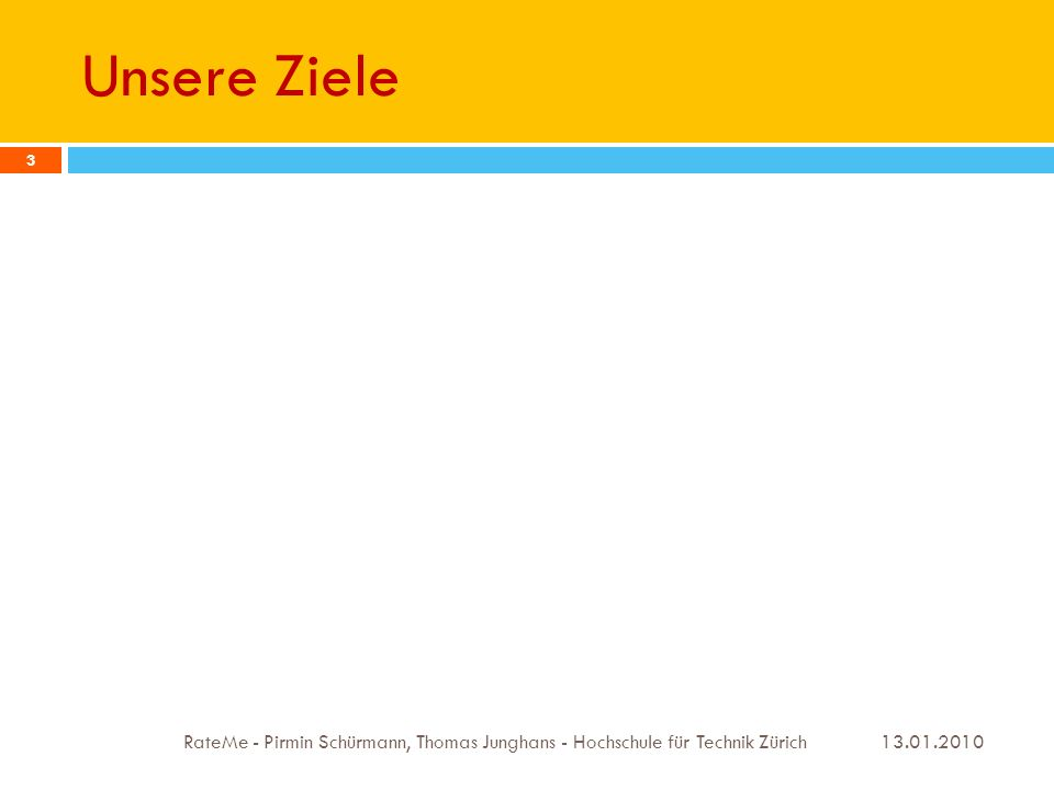 Das Resultat 13.01.2010 RateMe - Pirmin Schürmann, Thomas Junghans - Hochschule für Technik Zürich 4