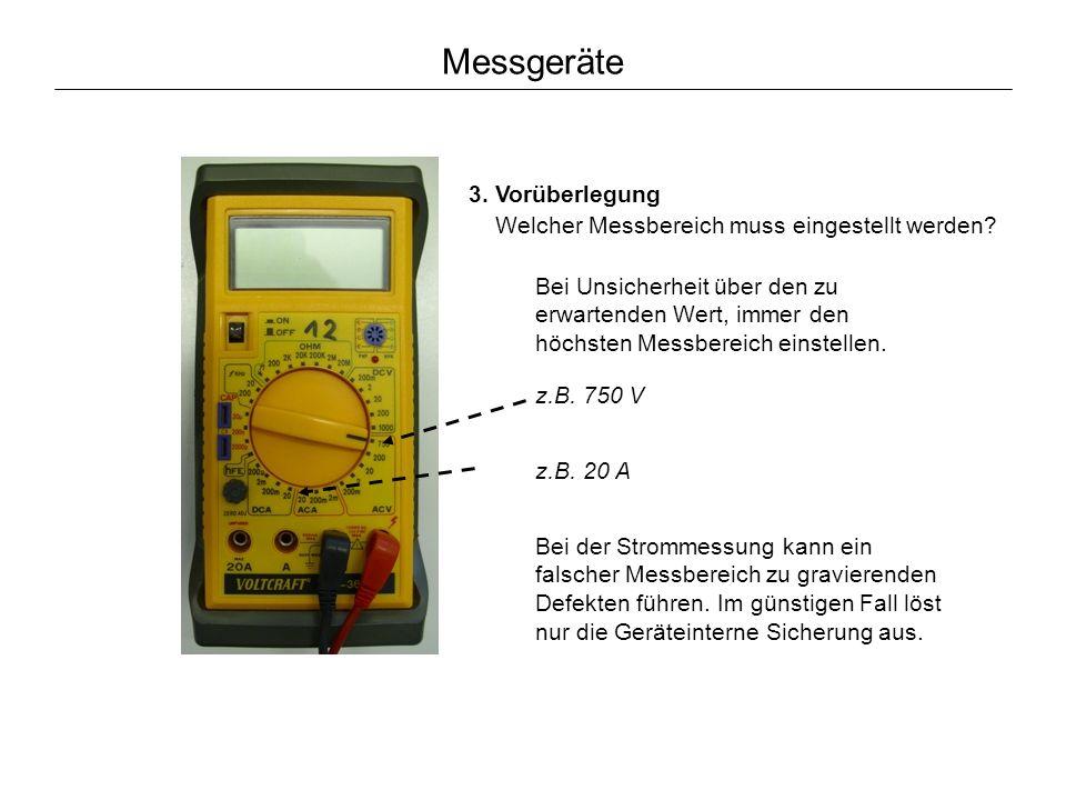 Messgeräte 3.Vorüberlegung Welcher Messbereich muss eingestellt werden.