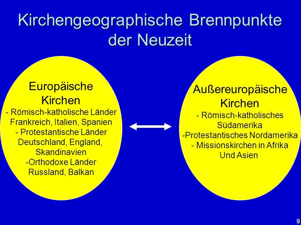 10 Kirchengeschichtliche Brennpunkte der Neuzeit Selbstständig agierende Kirche im 16./17.