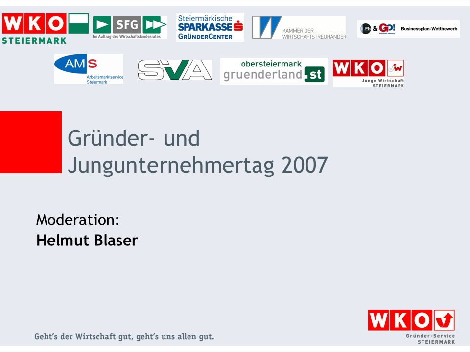 Moderation: Helmut Blaser Gründer- und Jungunternehmertag 2007