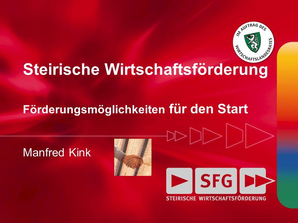 Steirische Wirtschaftsförderung Förderungsmöglichkeiten für den Start Manfred Kink