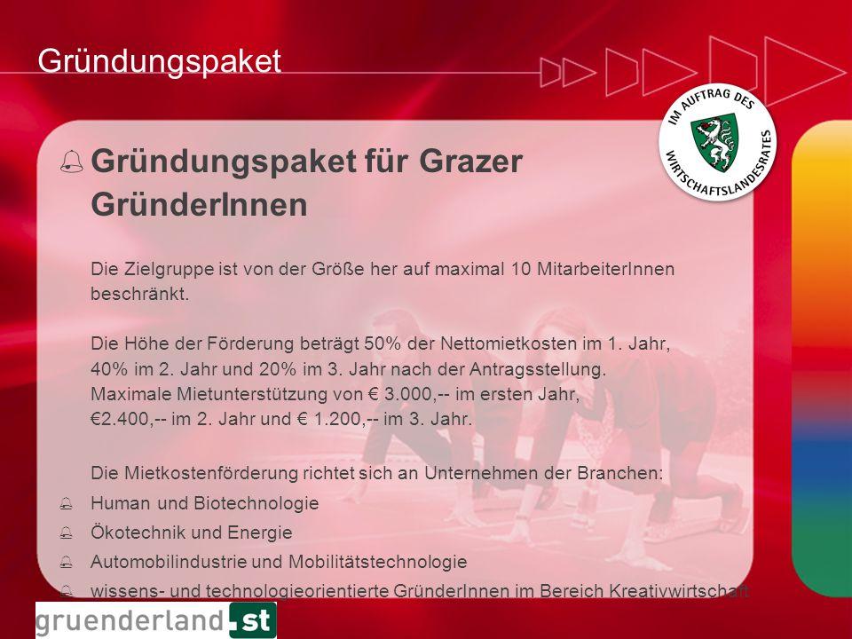 Gründungspaket % Gründungspaket für Grazer GründerInnen Die Zielgruppe ist von der Größe her auf maximal 10 MitarbeiterInnen beschränkt. Die Höhe der