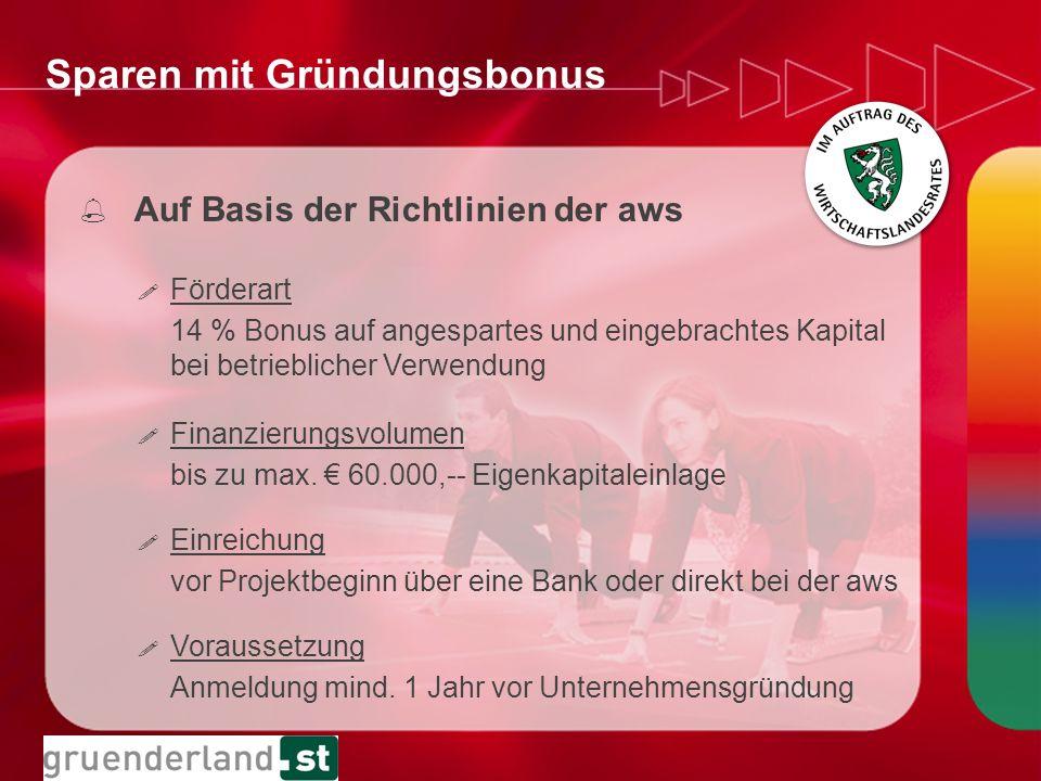 Sparen mit Gründungsbonus % Auf Basis der Richtlinien der aws .