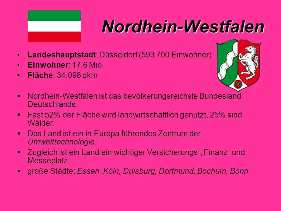 Nordhein-Westfalen Landeshauptstadt: Düsseldorf (593 700 Einwohner) Einwohner: 17,6 Mio.