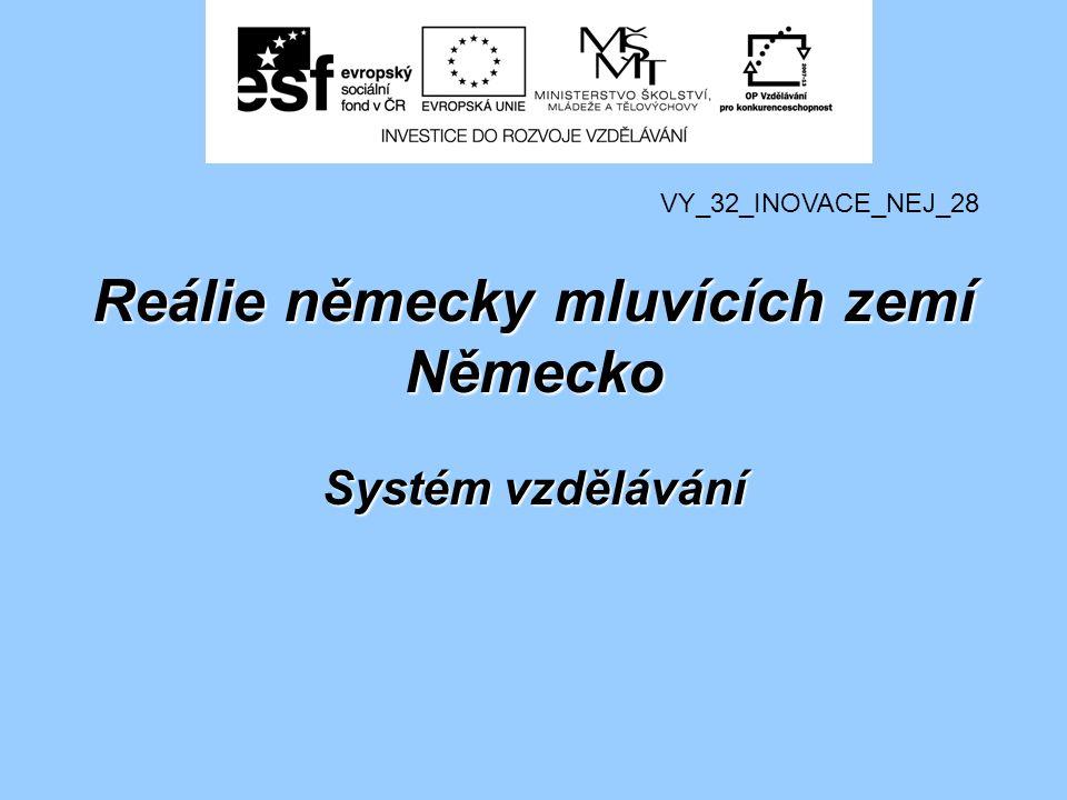Reálie německy mluvících zemí Německo Systém vzdělávání VY_32_INOVACE_NEJ_28