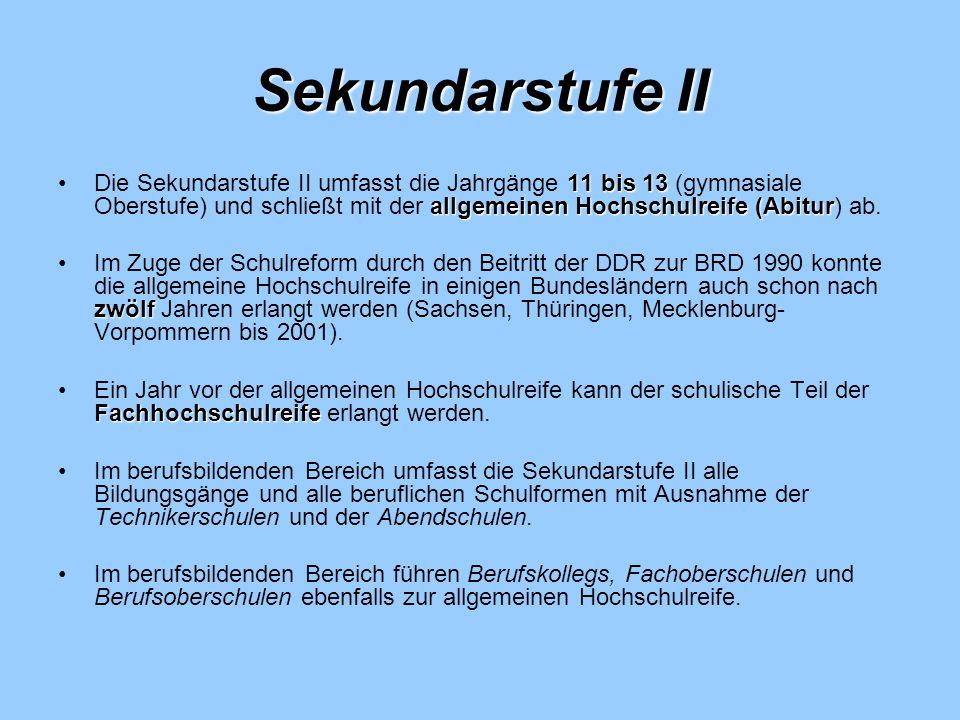 Sekundarstufe II 11 bis 13 allgemeinen Hochschulreife(AbiturDie Sekundarstufe II umfasst die Jahrgänge 11 bis 13 (gymnasiale Oberstufe) und schließt m