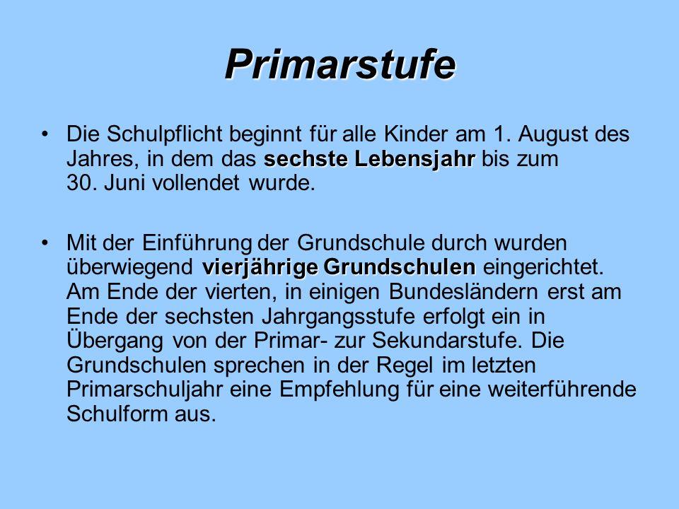 Primarstufe sechste LebensjahrDie Schulpflicht beginnt für alle Kinder am 1. August des Jahres, in dem das sechste Lebensjahr bis zum 30. Juni vollend