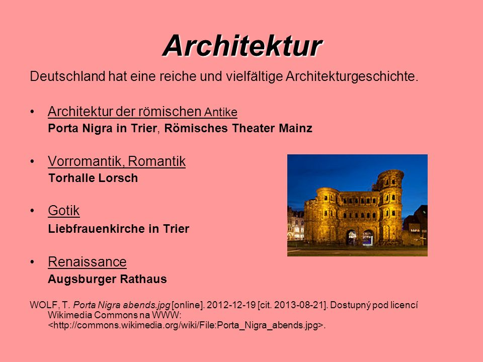Architektur Deutschland hat eine reiche und vielfältige Architekturgeschichte. Architektur der römischen Antike Porta Nigra in Trier, Römisches Theate