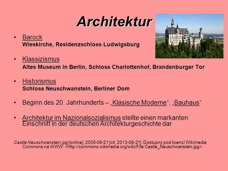 Architektur Barock Wieskirche, Residenzschloss Ludwigsburg Klassizismus Altes Museum in Berlin, Schloss Charlottenhof, Brandenburger Tor Historismus Schloss Neuschwanstein, Berliner Dom Beginn des 20.
